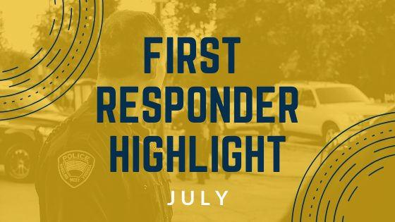 July – First Responder Highlight