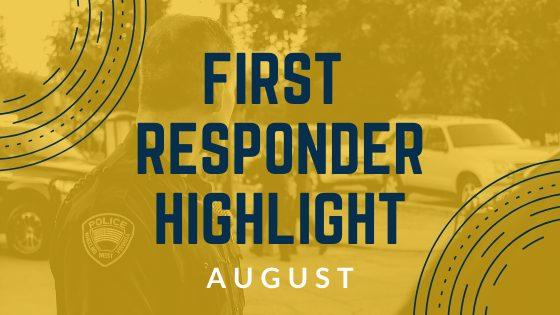 August – First Responder Highlight